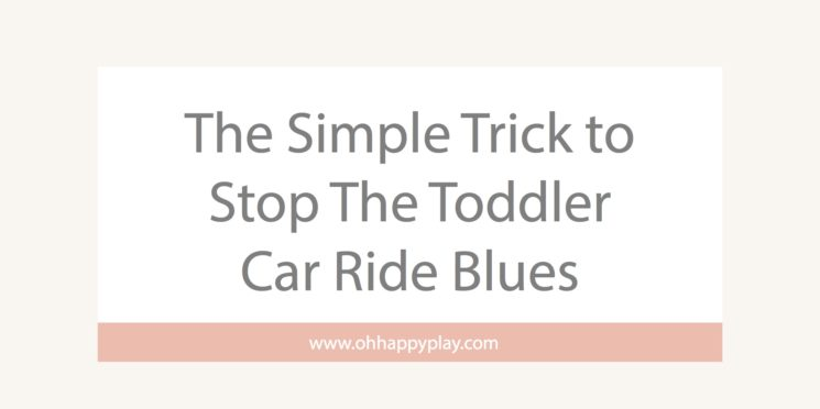 car ride tips and tricks, car ride activities for toddlers, road trip toddlers, stop the car ride blues