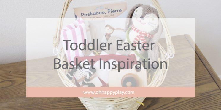 Toddler Easter Basket Inspiration