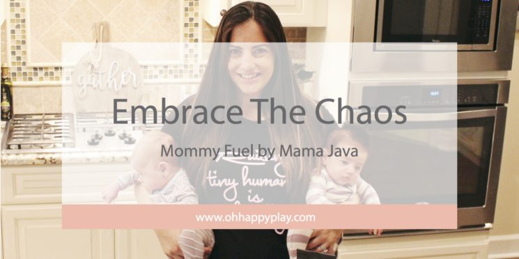Embrace The Chaos: Mommy Fuel by Mama Java