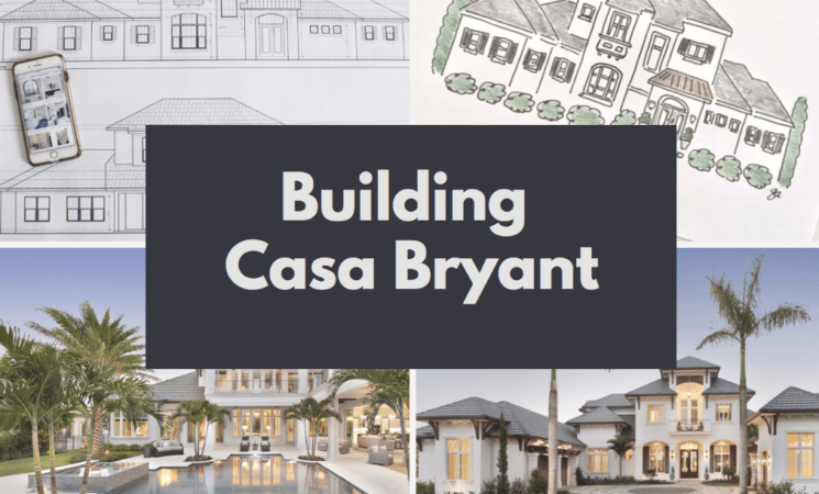 Building Casa Bryant: A First Look