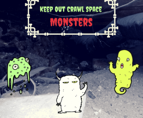 Keep Out Crawl Space Monsters