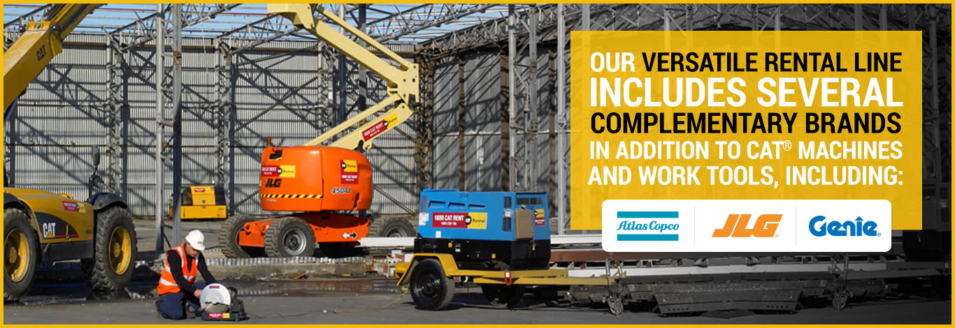 Our versatile rental line includes several complementary brands in addition to Cat® machines and work tools, including: