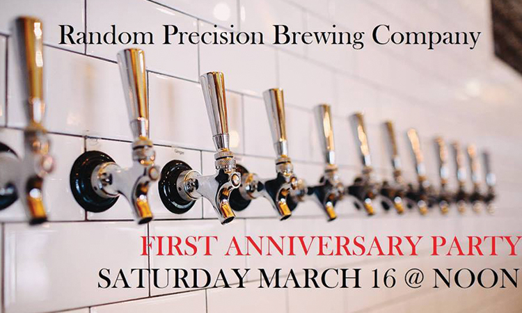 Random Precision Brewing Company - First Anniversary Party, Saturday, March 16 at noon