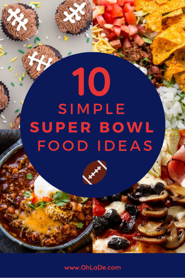 Crazy Simple Super Bowl Food Ideas Guaranteed to Wow| Oh La De