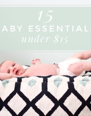 Great list of 15 baby essentials under $15, from a mom of three. Great list of things to add to baby registry or buy for baby shower gifts!