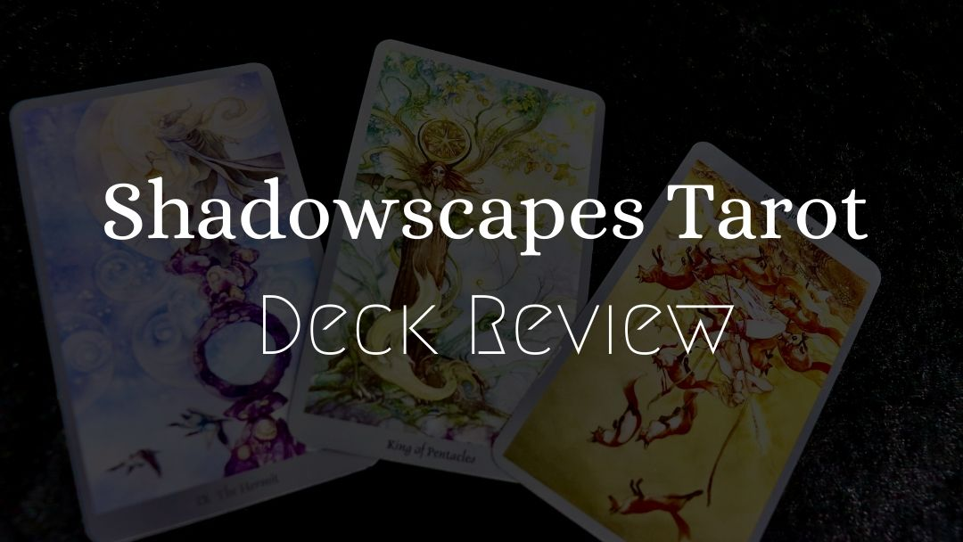 Shadowscapes tarot Deck review