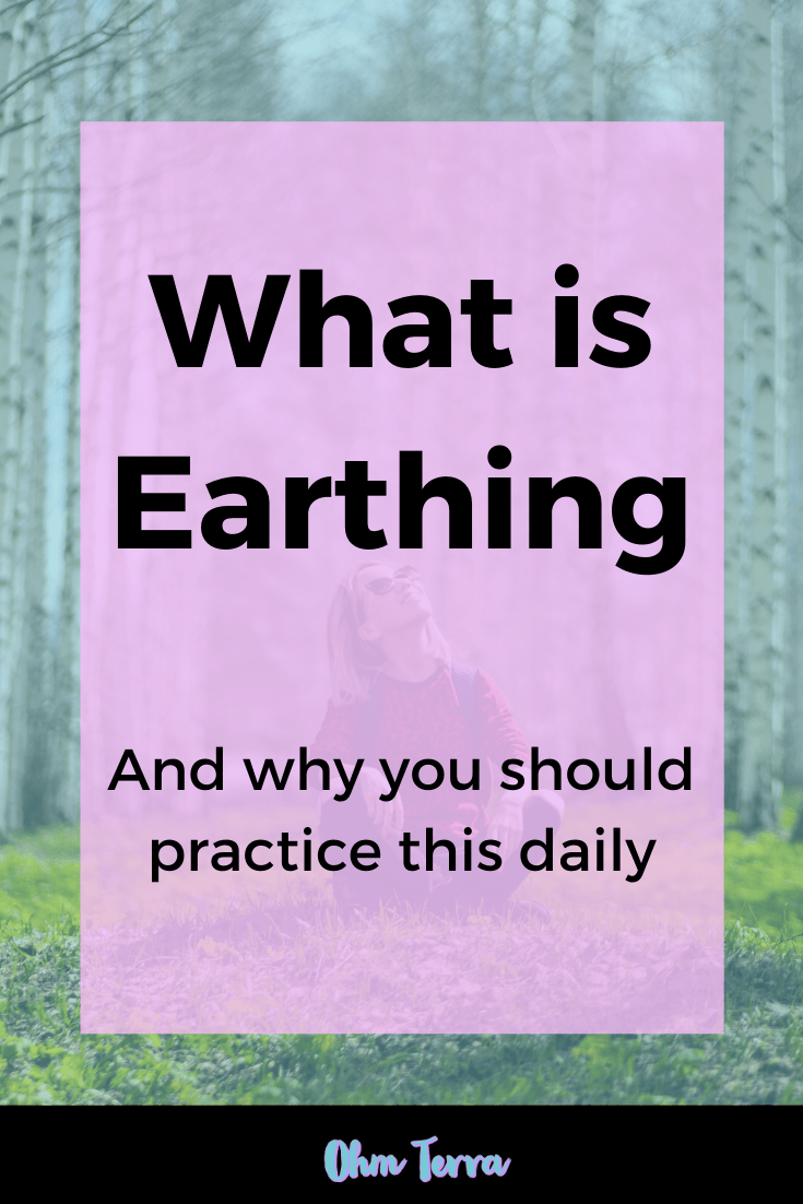 Why You Need Earthing in Your Wellness Routine