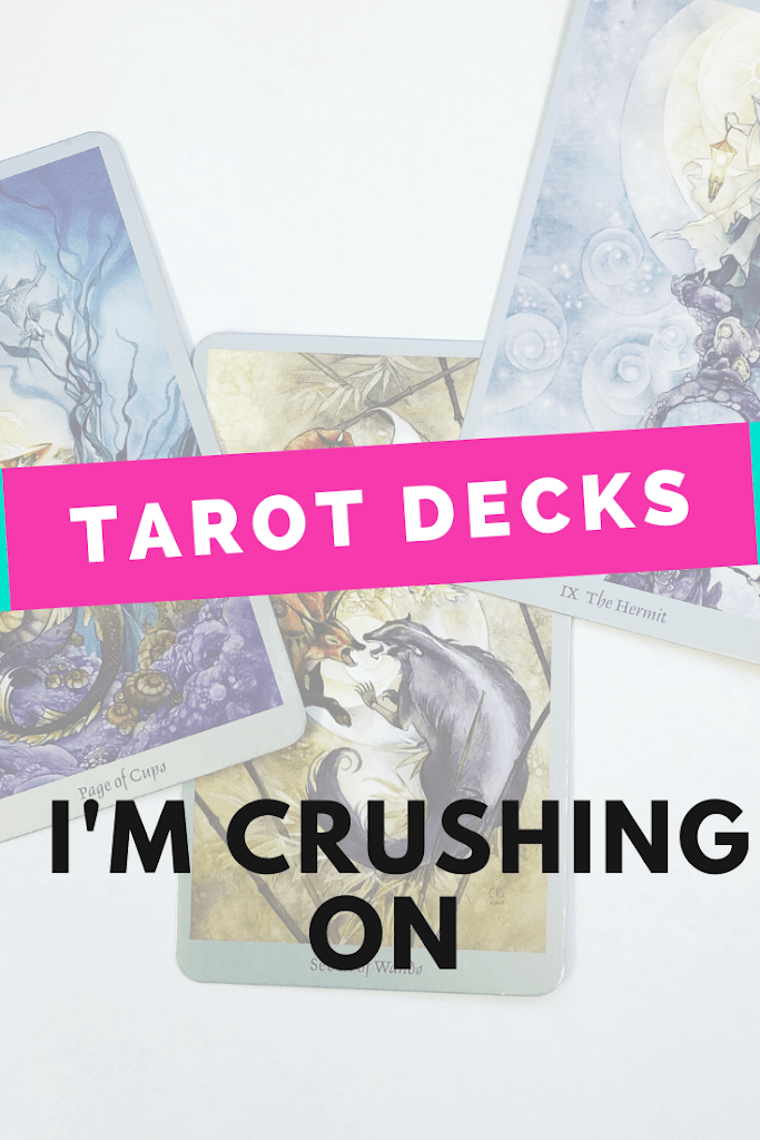 Tarot Decks I\'m Crushing On