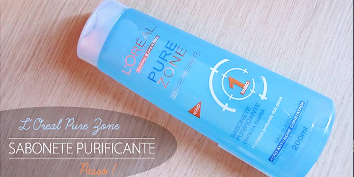 Dica para pele oleosa sabonete liquido Loreal Pure Zone