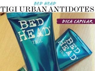 bed head tigi urban antidotes dica cabelos blog de moda oh my closet shampoo recovery tigi azul