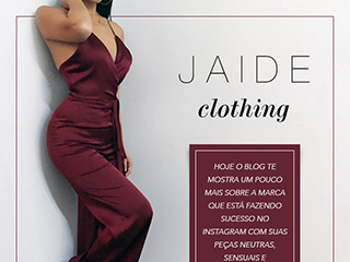 Saiba um pouco mais sobre a Jaide Clothing.