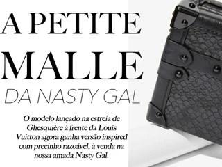 Vejam a versão inspired da Petite Malle da Louis Vuitton disponível na Nasty Gal.