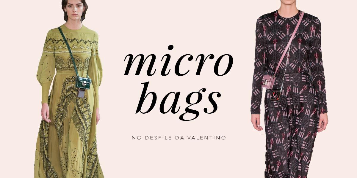Micro bags Valentino: a tendência da PFW para o verão 17. Veja no Oh My Closet, por Mônica Araújo.
