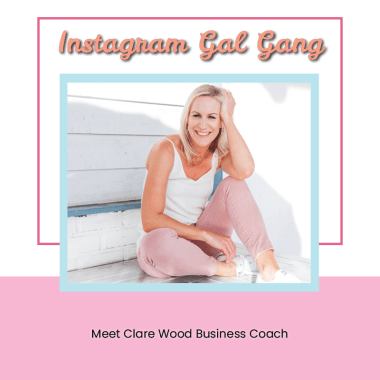 Instagram Gal Gang - Clare Wood Business Coach