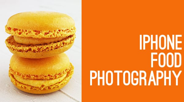 iPhone Food Photography Tips