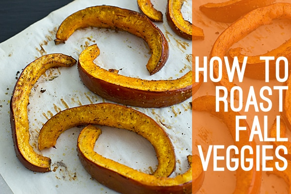 How To Roast Fall Veggies