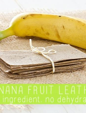 How to Make Banana Fruit Leather (One Ingredient! No dehydrator needed!)