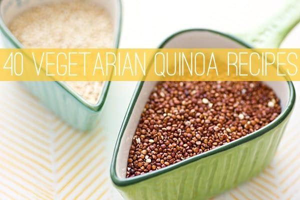 40 Vegetarian Quinoa Recipes