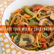 What I Ate This Week - 2013 Favorites
