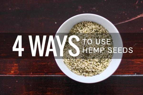 4 Ways to Use Hemp Seeds