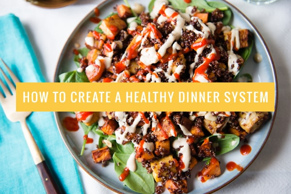 How to Create a Healthy Dinner System