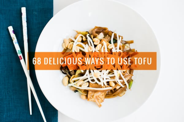 68 Delicious Ways to Use Tofu