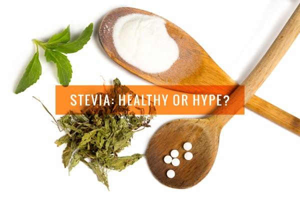 Stevia: Healthy or Hype?