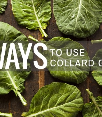 4 Ways to Use Collard Greens