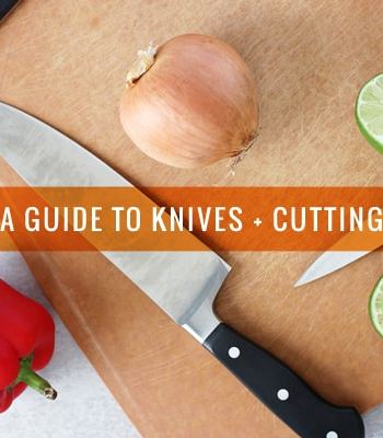 A Guide to Knives & Cutting