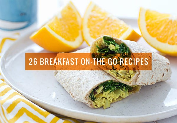 26 Easy Breakfast On-the-Go Recipes