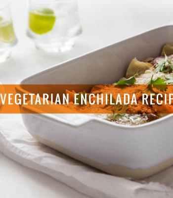 16 Vegetarian Enchilada Recipes
