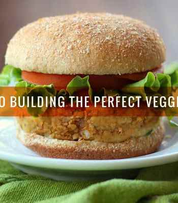 A Guide to Building the Perfect Veggie Burger