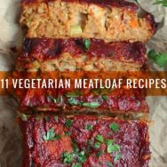 11 Vegetarian Meatloaf Recipes