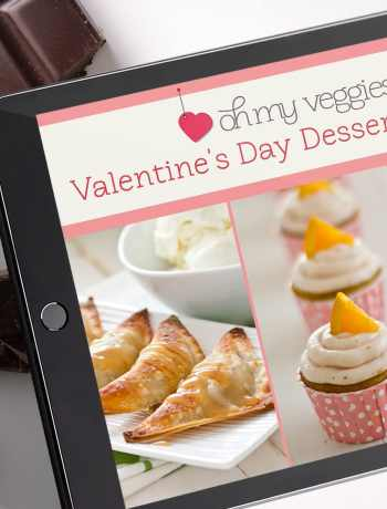 The Oh My Veggies Valentine's Day Dessert Recipes E-Book