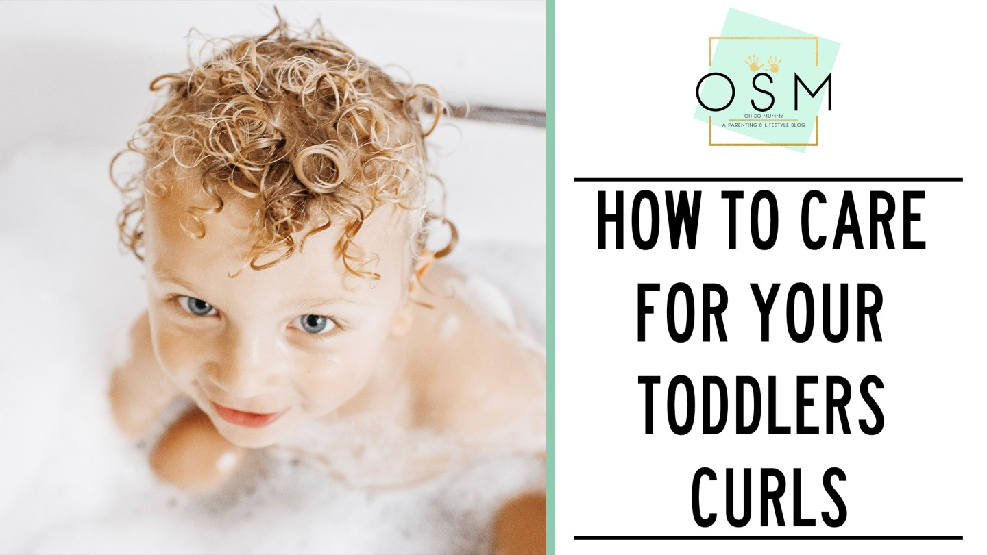 HOW TO CARE FOR YOUR TODDLERS CURLS