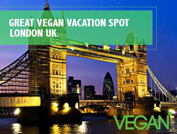 London vegan vacation spot