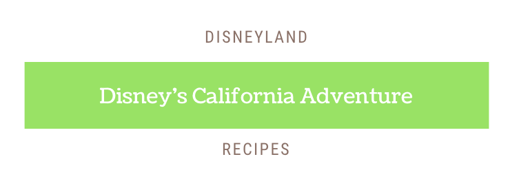 Disney's California Adventure Recipes.