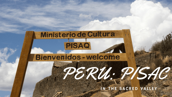 Peru: Pisac in the Sacred Valley