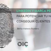 """Imagen sobre el taller de """"linkedin y marca personal para potenciar tu negocio"""", impartido por Berta Mateos Romero. Organizado por Open Innovation Community (OIC)."""