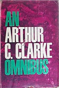 Cover of An Arthur C. Clarke Omnibus