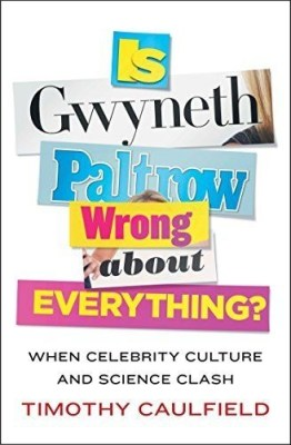 "Cover of ""Is Gwyneth Paltrow Wrong About Everything?"""