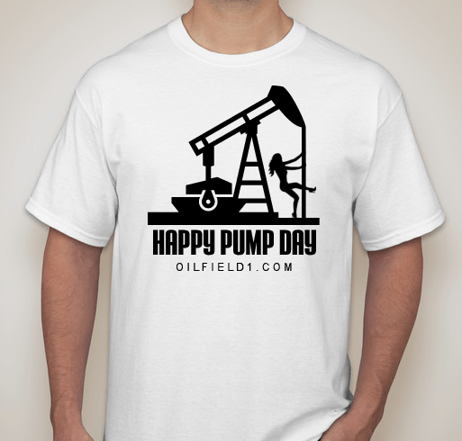 Happy Pump Day with Woman Oilfield1 Shirt White