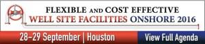Well Site Facilities Onshore 2016 @ The Westin Galleria Houston | Houston | Texas | United States