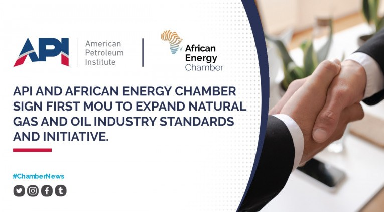 American Petroleum Institute, African Energy Chamber Sign MOU to Expand Natural Gas &Oil Industry Standards and Initiatives