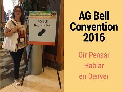 Oír Pensar Hablar en La Convención AG Bell 2016 celebrada en Denver