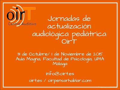 Jornadas de actualización audiológica pediátrica OirT