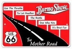 "Example of a ""Burma Shave"" sign."