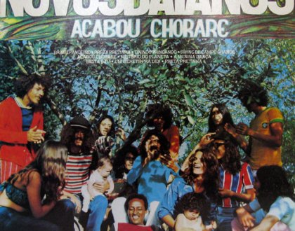 Novos Baianos – Acabou Chorare 1972