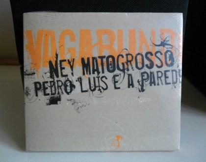 Ney Matogrosso e Pedro Luis e a Parede – Vagabundo
