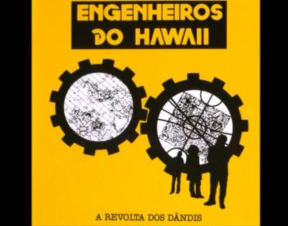 Discos Escondidos #021: Engenheiros do Hawaii - A Revolta dos Dândis (1987)